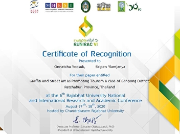 Miss Onnatcha Yoosuk received a certificate for her research paper presentation entitled 'Graffiti and Street art as Promoting Tourism a case of Banpong District, Ratchaburi Province, Thailand'